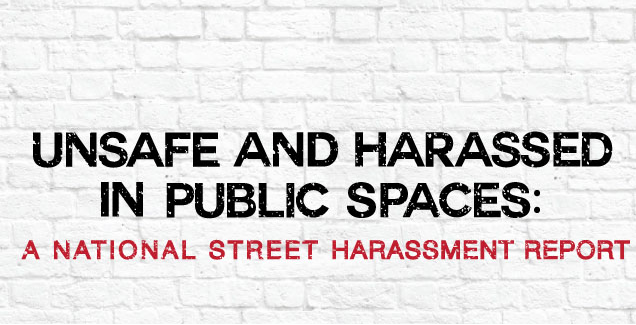 Groundbreaking new study on street harassment released today