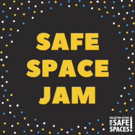 Let's Jam! Safe Space Jam.
